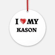 I love my Kason Round Ornament