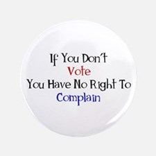 """No Right To Complain 3.5"""" Button"""