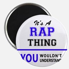 It's RAP thing, you wouldn't understand Magnets