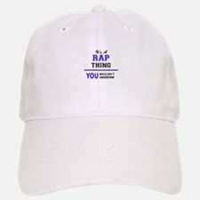 It's RAP thing, you wouldn't understand Baseball Baseball Cap