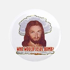 "Who Would Jesus Bomb? 3.5"" Button"