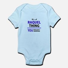 It's RAQUEL thing, you wouldn't understa Body Suit
