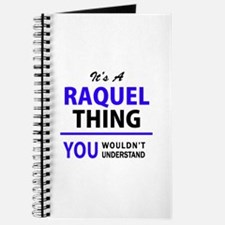 It's RAQUEL thing, you wouldn't understand Journal