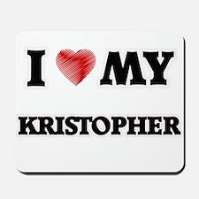 I love my Kristopher Mousepad
