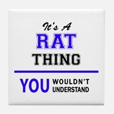 It's RAT thing, you wouldn't understa Tile Coaster