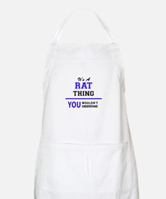 It's RAT thing, you wouldn't understand Apron