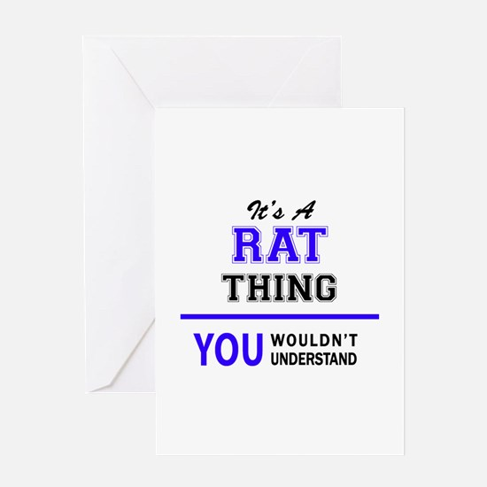 It's RAT thing, you wouldn't unders Greeting Cards