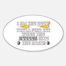I AM THE BEST? - YOU'LL FIND OUT WHEN THE Decal