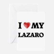 I love my Lazaro Greeting Cards