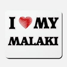 I love my Malaki Mousepad