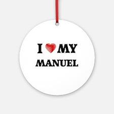 I love my Manuel Round Ornament