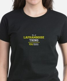 LAFRAMBOISE thing, you wouldn't understand T-Shirt