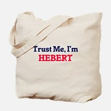 Trust Me, I'm Hebert Tote Bag