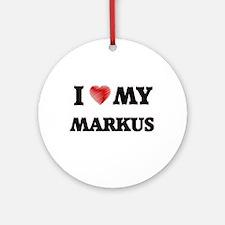 I love my Markus Round Ornament
