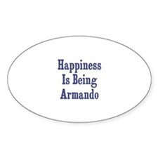 Happiness is being Armando Oval Decal