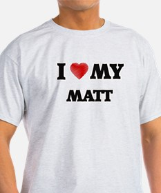 I love my Matt T-Shirt
