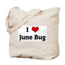 I Love June Bug Tote Bag