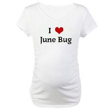 I Love June Bug Shirt