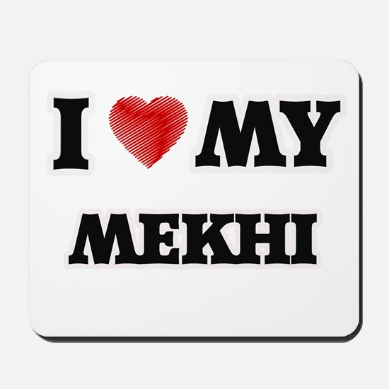 I love my Mekhi Mousepad
