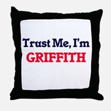 Trust Me, I'm Griffith Throw Pillow
