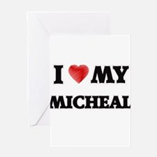 I love my Micheal Greeting Cards
