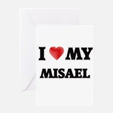I love my Misael Greeting Cards