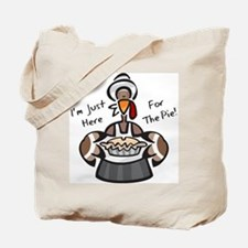 Here For Thanksgiving Pie Tote Bag
