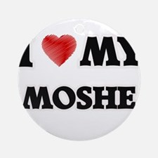 I love my Moshe Round Ornament