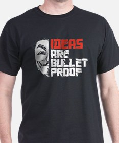 Ideas are Bullet Proof T-Shirt T-Shirt