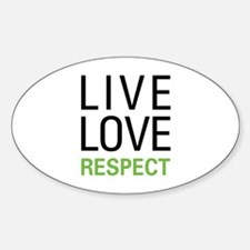 Live Love Respect Oval Decal