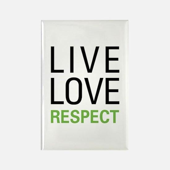 Live Love Respect Rectangle Magnet