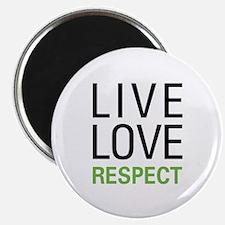 Live Love Respect Magnet
