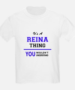 It's REINA thing, you wouldn't understand T-Shirt