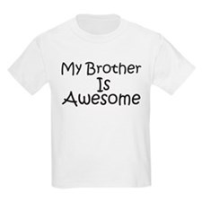 My Brother Is Awesome T-Shirt