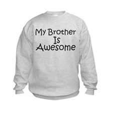 My Brother Is Awesome Sweatshirt