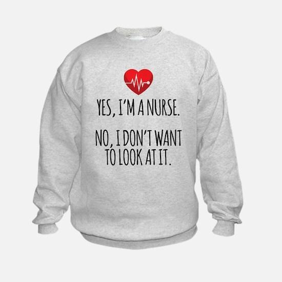 Yes I'm a Nurse Sweatshirt