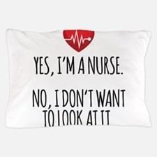 Yes I'm a Nurse Pillow Case