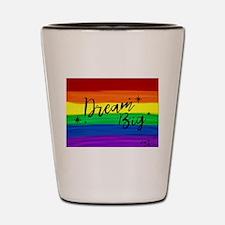 Dream big gay rainbow art Shot Glass