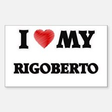 I love my Rigoberto Decal