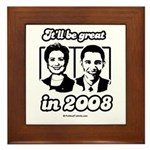 Clinton Obama: It'll be great in 2008 Framed Tile