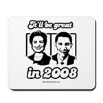 Clinton Obama: It'll be great in 2008 Mousepad