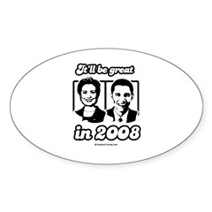 Clinton Obama: It'll be great in 2008 Decal