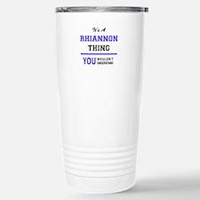 It's RHIANNON thing, yo Stainless Steel Travel Mug
