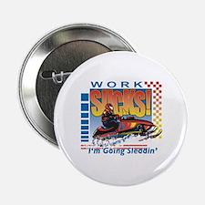 """WORK SUCKS 2.25"""" Button"""