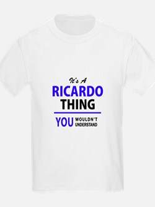 It's RICARDO thing, you wouldn't understan T-Shirt