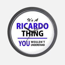 It's RICARDO thing, you wouldn't unders Wall Clock