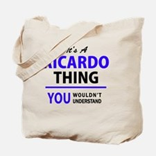 It's RICARDO thing, you wouldn't understa Tote Bag