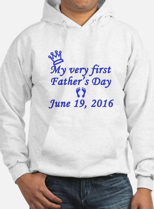 First Father's Day 2016 Hoodie