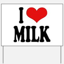 I Love Milk Yard Sign