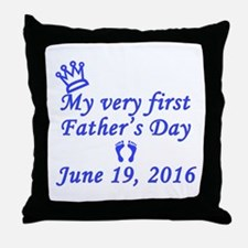 First Father's Day 2016 Throw Pillow
